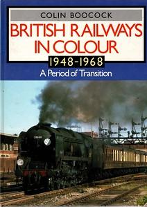 1988 British Railways In Colour 1948-1968.