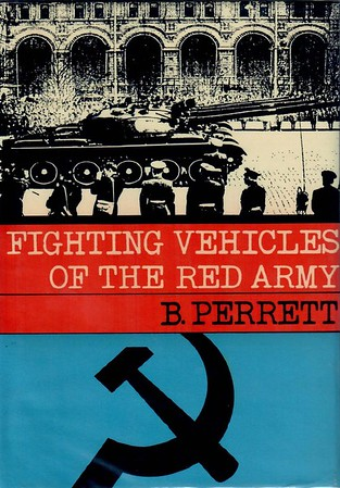 1969 Fighting Vehicles of the Red Army, 1st edition, by Bryan Perrett, published November 1969, 104pp 25/- (£1.25), SBN 7110-0127-8, code: 692 EXX 1169. Hardback (red) with dust jacket.