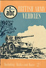 1956 British Army Vehicles, 1st (only) edition, by Major C J Foley, published May 1956, 63pp 2/-, no code.
