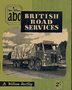 1951 British Road Services, 1st edition, by William Hartley, published November 1951, 48pp 2/-. Wider format.