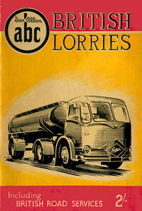 1955 British Lorries, 2nd edition, by D J Warburton (or E J Smith?), published May 1955, 72pp 2/-, code: 252/226/100/555. Includes British Road Services.