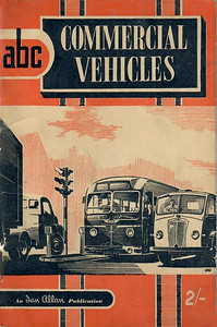 1953 Commercial Vehicles, 1st (only) edition, by J Warburton, published May 1953, 64pp 2/-, code: 302/153/100/553. Reissued October 2001, priced £5.99 (see Section 112)..