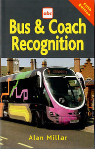 2007 Bus & Coach Recognition, 5th edition, by Alan Millar, published January 2007, 160pp, ISBN 0-7110-3136-3. Two different scans for this edition, one is no doubt a promo scan only.