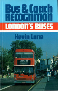 1991 Bus & Coach Recognition, London's Buses, by Kevin Lane, published 1991, 128pp £6.95, ISBN 0-7110-1997-5.
