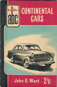 1956 Continental Cars, 3rd edition, by John G Want, published June 1956, 64pp 2/6, code: 517/382/125/656. This edition was included in the 1956 ABC of Cars, Combined Volume (see Section 105).