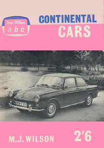 1962 Continental Cars, 6th edition, by M J Wilson, published January 1962, 65pp 2/6, code: 1141/735/125/162.