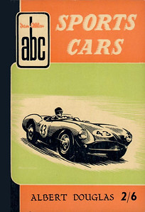 1956 Sports Cars, 2nd edition, by Albert Douglas, published March 1956, 64pp 2/6, code: 502/358/1500/356. This edition was included in the 1956 ABC of Cars, Combined Volume (see Section 105).