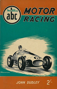 1955 Motor Racing, 1st edition, by John Dudley, published 1955, 65pp 2/-, no code.
