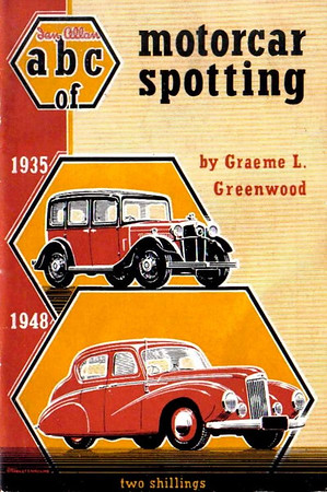 1949 Motorcar Spotting, 1st edition, by Graeme L Greenwood, published December 1948, 65pp 2/-, code: 50A/221/100/1248.