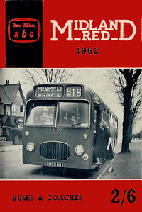 1962 (British Bus Fleets No.15) Midland Red Buses & Coaches, 8th edition (with map), published May 1962, 64pp 2/6, code: BMR/1160/776/150/562.