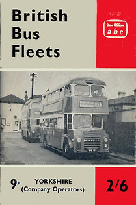 1962 British Bus Fleets No.9 - Yorkshire (Company Operators), 1st edition, by B C Kennedy & P J Marshall, published May 1962, 57pp 2/6, code: BBF10/1157/744/125/562. The following bus fleets are detailed in this edition:- County Motors (Lepton Ltd; East Yorkshire; Hebble; Samuel Ledgard; Mexborough & Swinton; West Riding; West Yorkshire; Yorkshire Traction Co; Yorkshire Woollen District Transport Co.