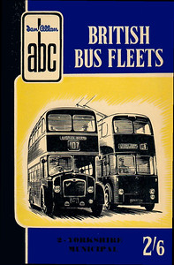 1957 British Bus Fleets No.2 - Yorkshire Municipals, 1st edition, by P J Marshall & Basil C Kennedy, published July 1957, 64pp 2/6, code: 620/428/100/757. The following bus fleets are detailed in this edition:- Bradford Corporation; Doncaster Corp; Kingston-upon-Hull Corp; Leeds City Transport; Middlesbrough Corp; Rotherham Corp; Sheffield Transport Dept; Tees-side Railless Traction Board.