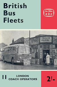 1962 British Bus Fleets No.11 - London Coach Operators, 1st edition, by B C Kennedy & P J Marshall, published June 1962, 40pp 2/-, code: BBF11/1172/763/125/662.