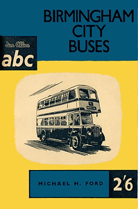 1959 (British Bus Fleets No.14) Birmingham City Buses, 2nd edition, by Michael H Ford, published May 1959, 56pp 2/6, code: 891/525/100/559.
