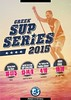 2015 SUP SERIES POSTER