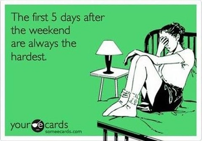 Five days after weekend