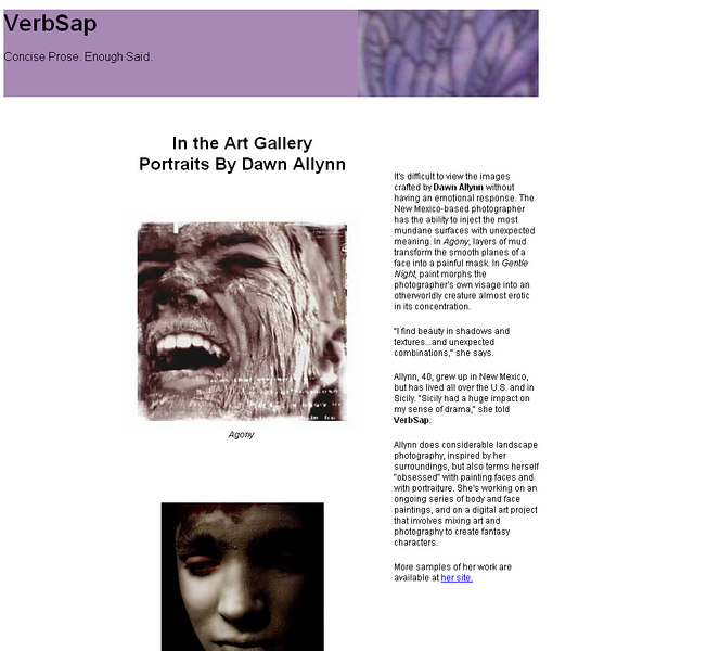 """Featured Artist for the third quater issue of the ezine """"Verbsap"""" <a href=""""http://www.verbsap.com/2005aug/artgallery/allynn"""">http://www.verbsap.com/2005aug/artgallery/allynn</a>"""