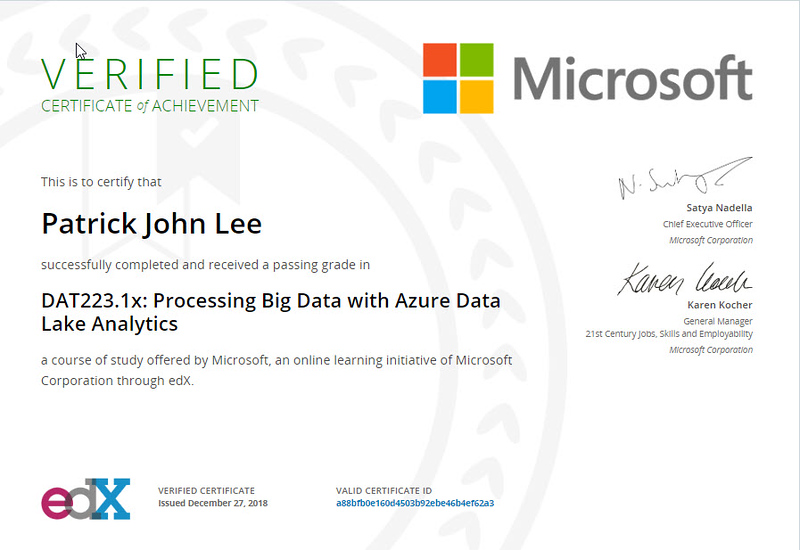 Patrick Lee Microsoft DAT223.1x Processing Big Data With Azure Data Lake Analytics Certificate Dec 2018