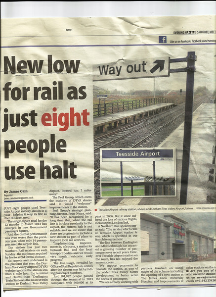 """Evening Gazette Middlesbrough <br /> <br /> 10th May 2014 <br /> <br /> Liz gave me this so i thought that i would add it to the site this <br /> <br /> cutting goes to show how under used Teesside Airport is <br /> <br /> For the 12 Months to March 2013 <br /> <br /> Only 8 People used Teesside Airport Station <br /> <br /> Also this link from the BBC dated 13th March 2016 Highlighting the <br /> <br /> poor train service to nowhere <br /> <br /> <a href=""""http://www.bbc.co.uk/news/uk-england-tees-35784110"""">http://www.bbc.co.uk/news/uk-england-tees-35784110</a><br /> <br /> New to Smugmug?? <br /> <br /> To read the print clearly / make picture bigger : <br /> <br /> Best way to read it if you new to Smugmug<br /> <br /> Put your mouse pointer over centre of pic and <br /> <br /> double click which blows it up. <br /> <br /> Then in the Bottom RIGHT hand corner <br /> <br /> there is a RESIZE BUTTON so select size you want. <br /> <br /> To cancel and come back just click the big X in top right hand"""