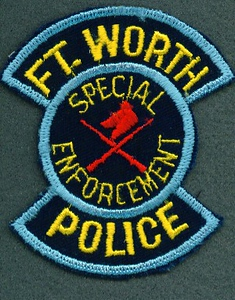 FORT WORTH 70 SPECIAL ENFORCEMENT
