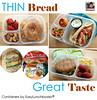 Thin Bread, Great taste. Lunchbox ideas.