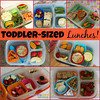 Toddler sized lunches.