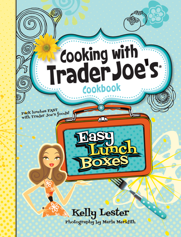 "Hi-Res Book Cover - ""Cooking with Trader Joe's Cookbook - Easy Lunch Boxes"" by Kelly Lester"