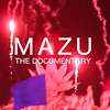 MAZU-The Documentary (Trailer)