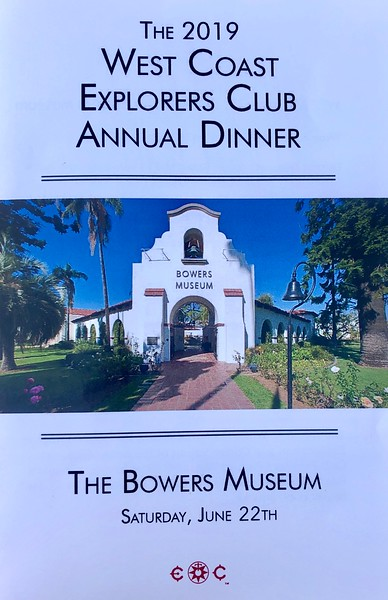 The 2019 West Coast Explorers Club Annual Dinner - WECAD<br /> Bowers Museum, Santa Ana, California<br /> June 22, 2019