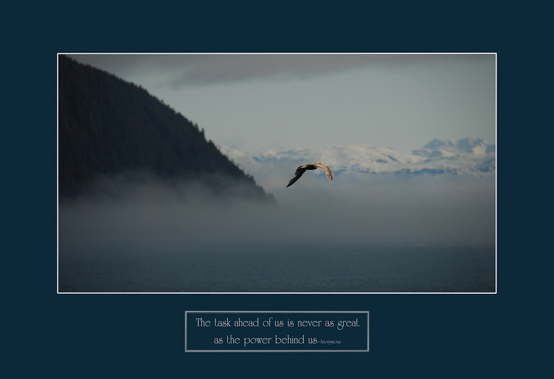 An encouraging word added to an Alaskan photograph to make a personal motivational poster.
