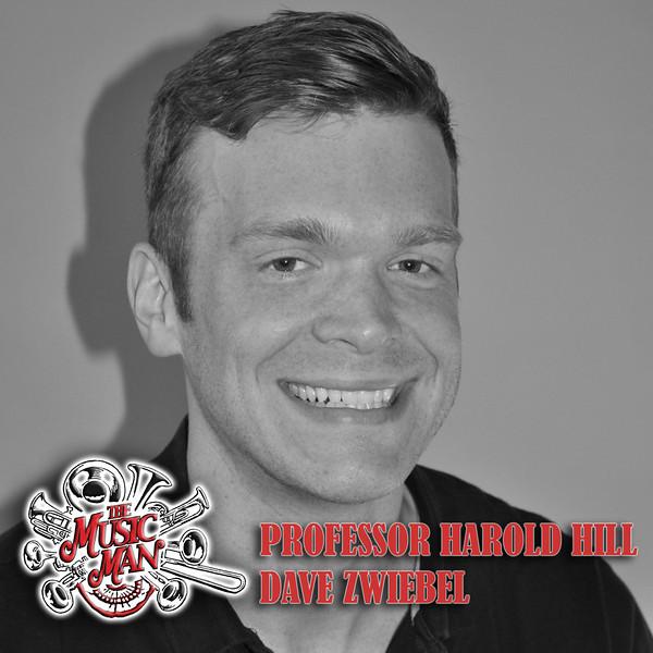 The Music Man<br /> Professor Harold Hill<br /> Dave Zwiebel