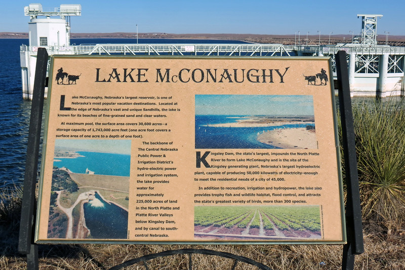 "Lake McConaughy was created in 1941 when construction of the Kingsley Dam was completed on the North Platte River.  The lake was named after Charles W. McConaughy, a businessman, one time mayor of nearby Holdrege, Nebraska, and key supporter of the project.  <br /> <br /> At maximum capacity, Lake McConaughy is 22 miles long, 4 miles wide, and 142 feet deep which translates to more than 30,000 acres making it Nebraska's largest reservoir, (hence the nickname ""Big Mac"").  This also translates to 76 miles of shoreline known for fine-grained sand beaches.  The lake also features a hydroelectric plant."