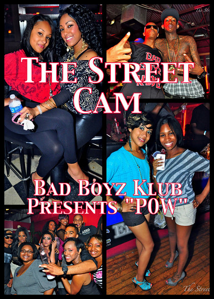 "The Street Cam: Bad Boyz Klub Presents ""POW"""