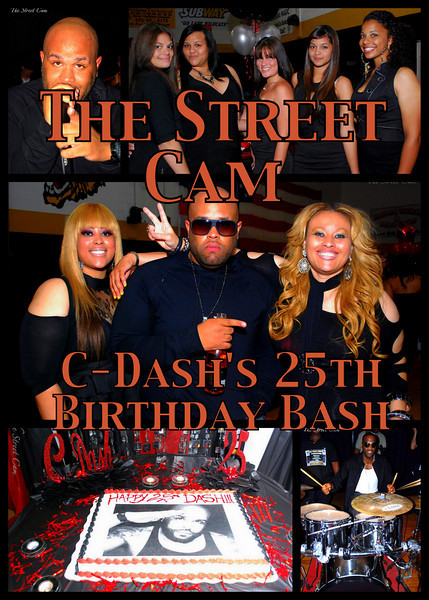 The Street Cam: C-Dash's 25th Birthday Bash (3/19)