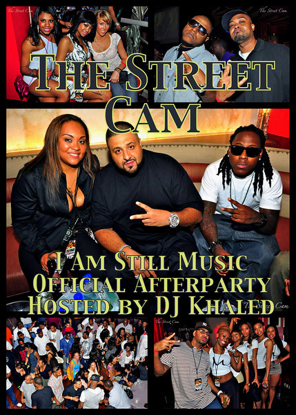 The Street Cam: I Am Still Music Tour Official Afterparty Hosted by DJ Khaled (4/14)