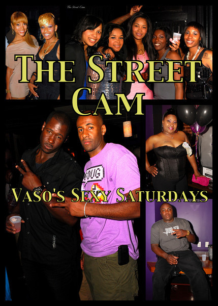 The Street Cam: Vaso's Sexy Saturdays (3/26)