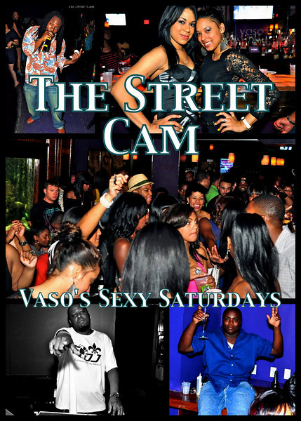 The Street Cam: Vaso's Sexy Saturdays
