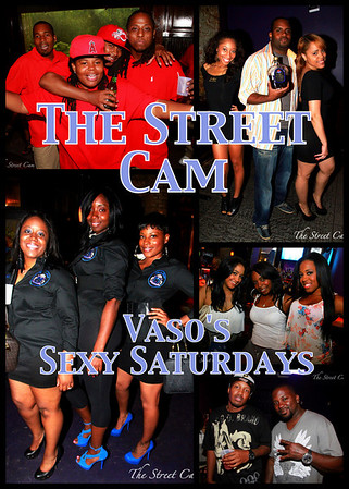The Street Cam: Vaso's Sexy Saturdays (4/23)