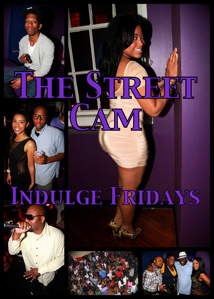 The Street Cam: Indulge Fridays (3/25)