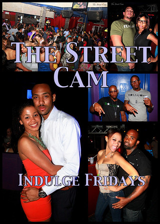 The Street Cam: Indulge Fridays (4/22)
