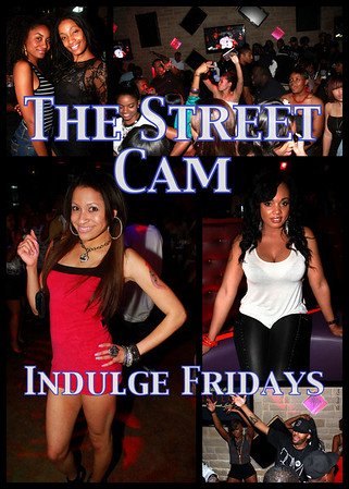 The Street Cam: Indulge Fridays (4/29)