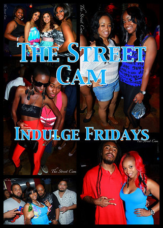 The Street Cam: Indulge Fridays (5/13)