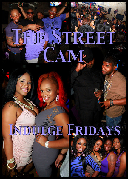 The Street Cam: Indulge Fridays (2/18)