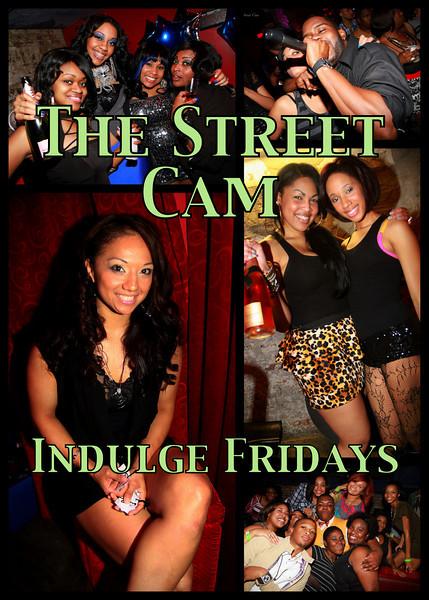 The Street Cam: Indulge Fridays (2/25)