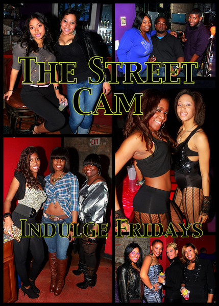 The Street Cam: Indulge Fridays (1/7)