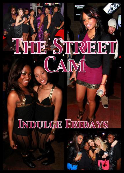 The Street Cam: Indulge Fridays (1/21)