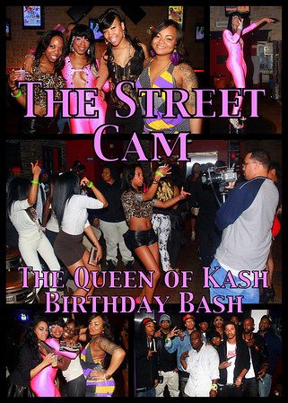 The Street Cam: The Queen of Kash Birthday Bash