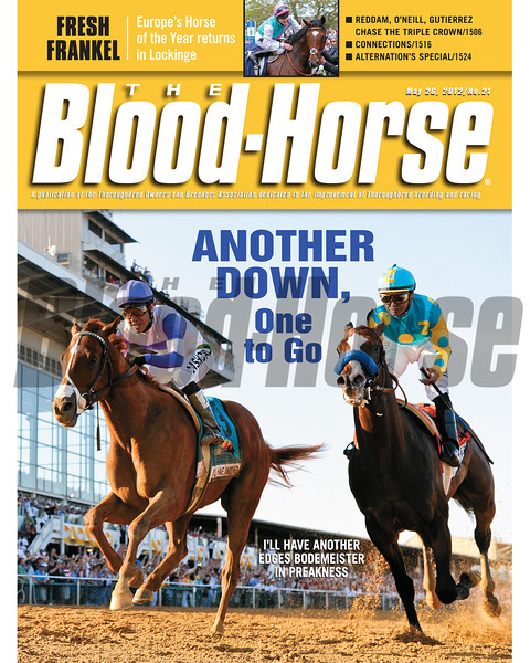 "May 26, 2012 Issue 21 Cover of The Blood-Horse with I""ll Have ANother winning the 2012 Preakness.<br /> <br /> © The Blood-Horse"