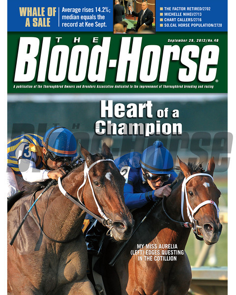 September 29, 2012 Issue 40 Cover of The Blood-Horse featuring My Miss Aurelia (left) edging Questing in the Cotillion<br /> <br /> © The Blood-Horse