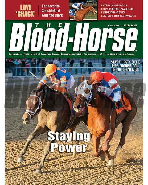 December 1, 2012 Issue 49 Cover of The Blood-Horse featuring Stay Thirsty (left) defeating Groupie Doll in the Cigar Mile<br /> © The Blood-Horse